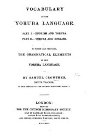 Samuel Ajayi Crowther. Vocabulary of the Yoruba Language. London: Church Missionary Society, 1843.